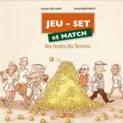 Vente  Jeu, set et match ; les mots du tennis  - Gerard Berthelot - Jacques Belliard