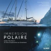 Vente livre :  Immersion polaire ; under The Pole II, 21 mois d'exploration au Groenland  - Emmanuelle Perie-Bardout - Ghislain Bardout