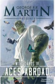 Vente  Wild cards T.4 ; aces abroad  - George R. R. Martin