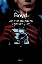 Vente  Les vies multiples d'Amory Clay  - William Boyd