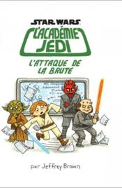 Vente  Star Wars - l'académie Jedi T.3 ; l'attaque de la brute  - Jeffrey Brown