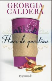 Vente livre :  Hors de question  - Georgia Caldera