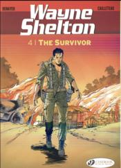 Vente livre :  Wayne Shelton t.4 ; the survivor  - Christian Denayer - Thierry Cailleteau