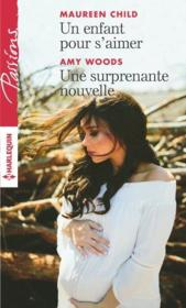 Vente livre :  Un enfant pour s'aimer ; une surprenante nouvelle  - Child-M+Woods-A - Amy Woods - Maureen Child