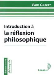 Vente  Introduction à la réflexion philosophique  - Paul Gilbert