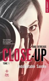 Vente  Close-up T.1 ; indomptable Sandre  - Jane Devreaux