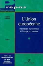 Vente livre :  L'union europeenne - de l'union europeenne a l'europe occidentale  - Carroue - Laurent Carroue