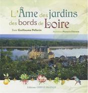 L'âme des jardins des bords de Loire - Couverture - Format classique