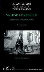 Victor le rebelle ; la résistance d'un juif en France - Intérieur - Format classique