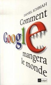 Comment google mangera le monde - Intérieur - Format classique