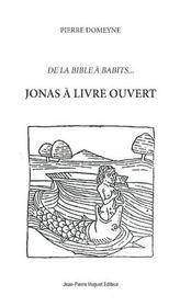 Jonas à livre ouvert ; de la Bible à babits... - Intérieur - Format classique