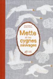 Mette et les cygnes sauvages - Couverture - Format classique