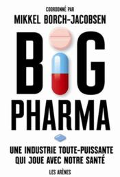 Vente livre :  Big pharma  - Mikkel Borch-Jacobsen