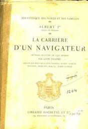 ALBERT 1er, PRINCE DE MONACO. LA CARRIERE D'UN NAVIGATEUR. - Couverture - Format classique