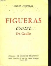 Fuigueras Contre De Gaulle - Couverture - Format classique