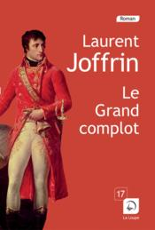 Le grand complot  - Laurent Joffrin