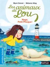 Les animaux de Lou ; nage petit phoque ! - Couverture - Format classique
