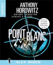 Vente livre :  Alex Rider ; point blanc  - Anthony Horowitz