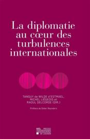 Vente  La Diplomatie Au Coeur Des Turbulences Internationales  - De Wilde