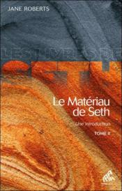 Le matériau de Seth t.2 ; une introduction  - Jane Roberts