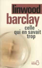 Celle qui en savait trop  - Linwood Barclay