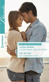 Vente livre :  Le plus beau des sacrifices ; un charmant rival  - Louisa George - Amy Ruttan
