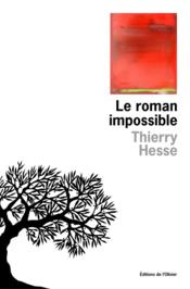 Vente  Le roman impossible  - Thierry Hesse