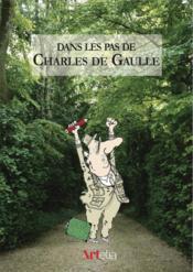 Dans les pas de Charles de Gaulle - Couverture - Format classique