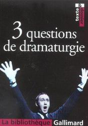 3 questions de dramaturgie  - Collectifs Gallimard - Collectif Gallimard - Jean-Luc Vincent