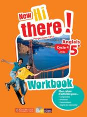 Vente livre :  New hi there! ; anglais ; 5e ; workbook de l'élève ; programme 2016  - Collectif - Catherine Winter - Daniel Leclercq