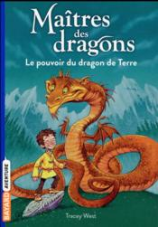 Vente  Maîtres des dragons T.1 ; le pouvoir du dragon de Terre  - Graham Howells - Tracy West