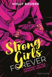 Vente livre :  Strong girls forever t.1 ; comment ne pas devenir cinglée  - Martin Ludivine - Holly Bourne