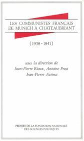 Les communistes français de Munich à Châteaubriant, 1937-1941 - Couverture - Format classique