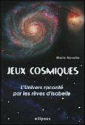 Jeux Cosmiques L'Univers Raconte Par Les Reves D'Isabelle - Intérieur - Format classique