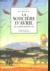 La sorcière d'Avril et autres nouvelles ; comme on se trouve ; la brousse ; la sirene ; les sorcieres du mois d'avril - Couverture - Format classique