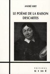 Le poème de la raison ; descartes - Intérieur - Format classique