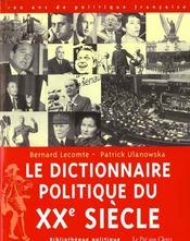 Le dictionnaire politique du Xxème - Intérieur - Format classique