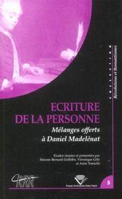 Ecriture De La Personne. Melanges Offerts A Daniel Madelenat - Intérieur - Format classique