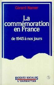 La commémoration en France de 1945 à nos jours - Couverture - Format classique