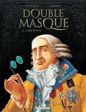 DOUBLE MASQUE. Tome III : L'Archifou - Intérieur - Format classique