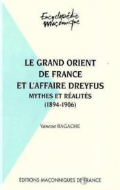 Le grand orient de France et l'affaire Dreyfus - Couverture - Format classique