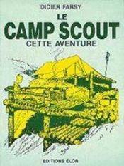 Le camp scout ; cette aventure - Intérieur - Format classique