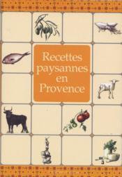 RECETTES PAYSANNES ; en Provence - Couverture - Format classique