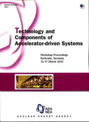 Vente livre :  Technology and components of accelerator-driven systems  - Collectif
