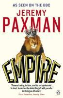 Vente livre :  EMPIRE: WHAT RULING THE WORLD DID TO THE BRITISH  - Jeremy Paxman