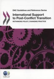 International support to post-conflict transition ; rethinking policy, changing practice - Couverture - Format classique