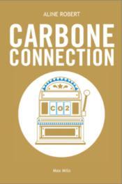 Carbone connexion ; l'histoire folle d'une fraude géante à la TVA - Couverture - Format classique