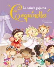 La soirée pyjama des Coquinettes - Couverture - Format classique