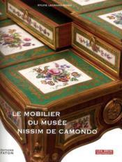 Les chefs-d'oeuvre du mobilier du musée Nissim de Camondo - Couverture - Format classique