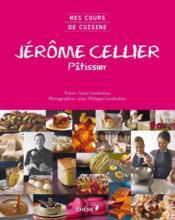 Jerome cellier patissier mes cours de cuisine - Couverture - Format classique